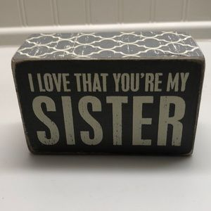 """I love that you're my sister"" decoration"